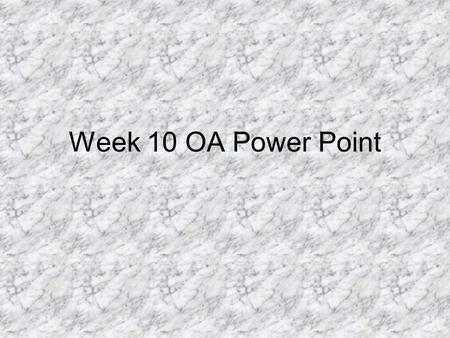 Week 10 OA Power Point.