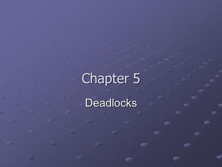 Chapter 5 Deadlocks. Contents What is deadlock? What is deadlock? Characterization Characterization Resource allocation graph Resource allocation graph.