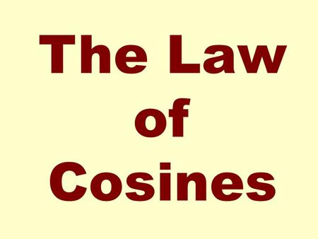 The Law of Cosines.
