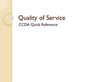 Quality of Service CCDA Quick Reference.