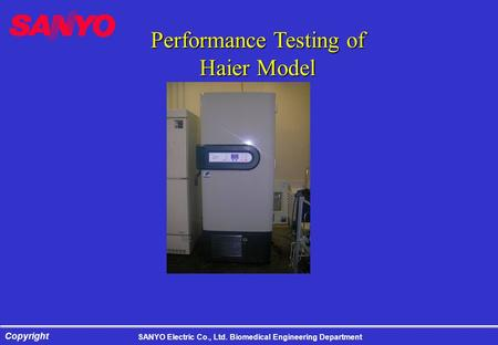 SANYO Electric Co., Ltd. Biomedical Engineering Department Copyright Performance Testing of Haier Model.