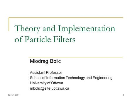 Theory and Implementation of Particle Filters