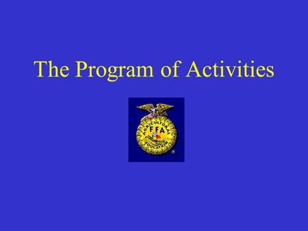 The Program of Activities. The Road Map What is a POA anyway?