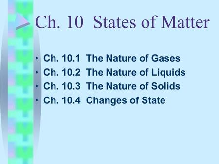 Ch. 10 States of Matter Ch The Nature of Gases