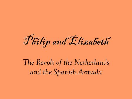 The Revolt of the Netherlands and the Spanish Armada
