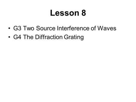Lesson 8 G3 Two Source Interference of Waves