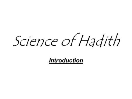 Science of Hadith Introduction.