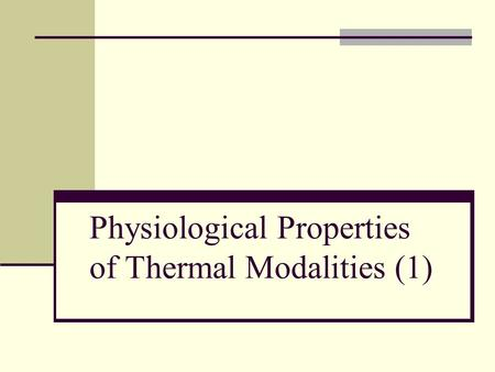 Physiological Properties of Thermal Modalities (1)