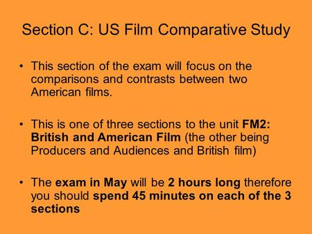 Section C: US Film Comparative Study This section of the exam will focus on the comparisons and contrasts between two American films. This is one of three.