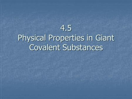 Physical Properties Of Giant Covalent Compounds