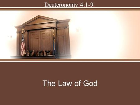 Deuteronomy 4:1-9 The Law of God. In this mornings text, the Israelites were preparing to enter a new country.