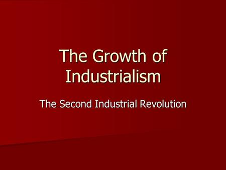 The Growth of Industrialism