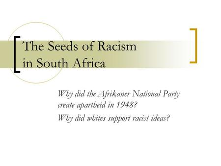 The Seeds of Racism in South Africa