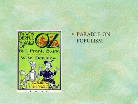 §PARABLE ON POPULISM. §L. FRANK BAUM SILVER QUESTION §FARMERS DEMAND GOVT COIN SILVER MONEY TO INFLATE CURRENCY & RAISE FARM PRICES.