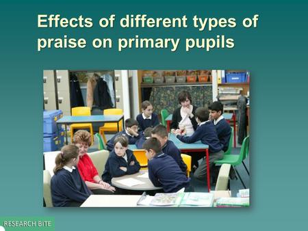 Effects of different types of praise on primary pupils.