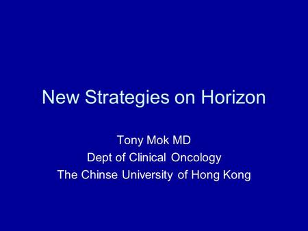 New Strategies on Horizon