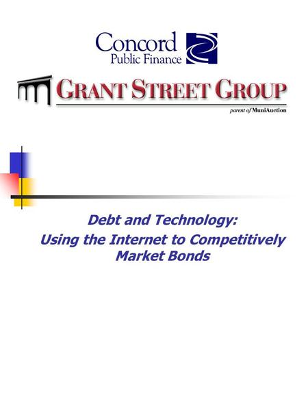 Debt and Technology: Using the Internet to Competitively Market Bonds.