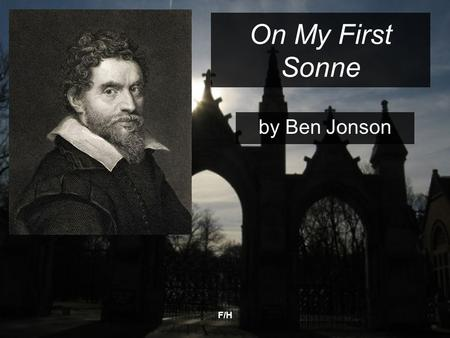 On My First Sonne by Ben Jonson F/H.