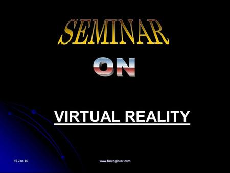 SEMINAR ON VIRTUAL REALITY 25-Mar-17 www.fakengineer.com.