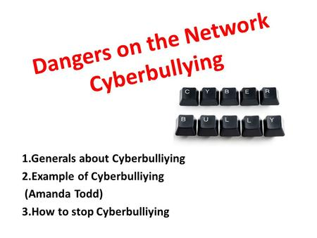 Dangers on the Network Cyberbullying