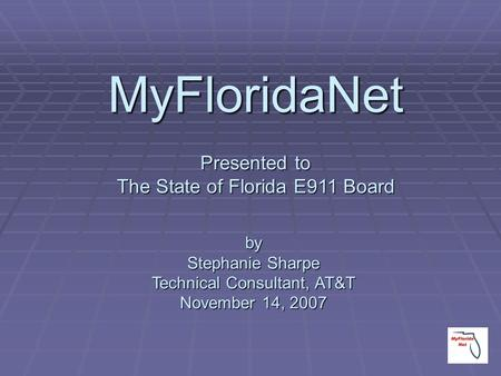 MyFloridaNet Presented to The State of Florida E911 Board