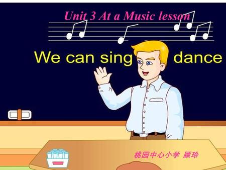 Unit 3 At a Music lesson. Make sentences: ……..can…….., ………..cant………….