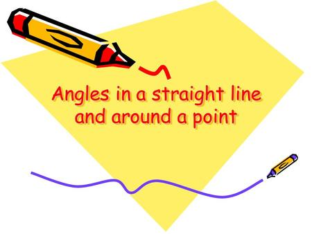 Angles in a straight line and around a point