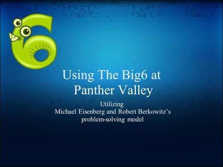 Using The Big6 at Panther Valley