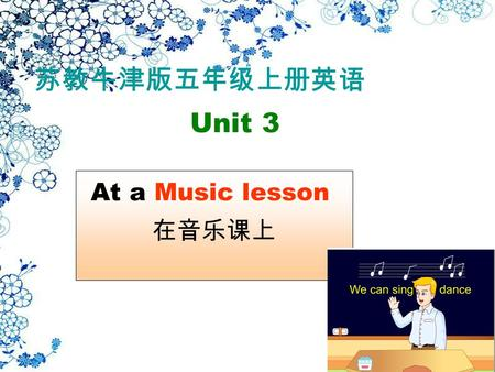 At a Music lesson Unit 3. music room Music lesson have a Music lesson /'|e s n/