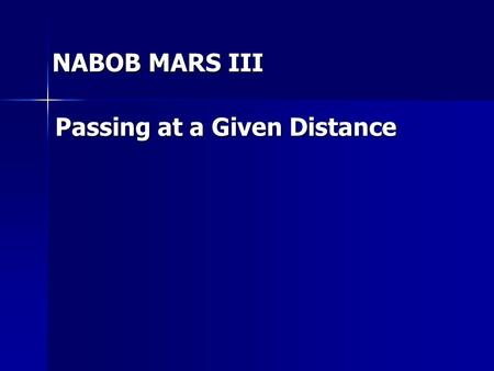 NABOB MARS III Passing at a Given Distance. 500 x.