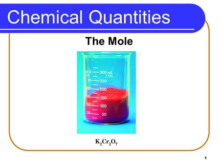 Chemical Quantities The Mole.