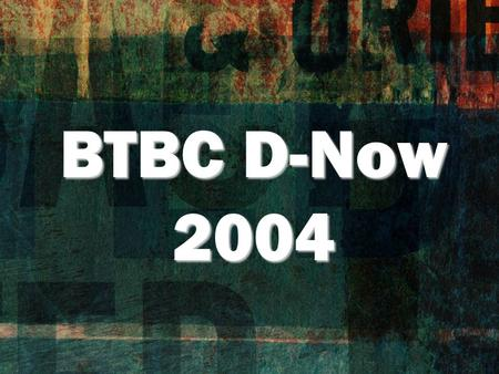 BTBC D-Now 2004. Sing to the King Sing to the ring who is coming to reign Glory to Jesus, the Lamb that was slain Life and salvation His empire shall.