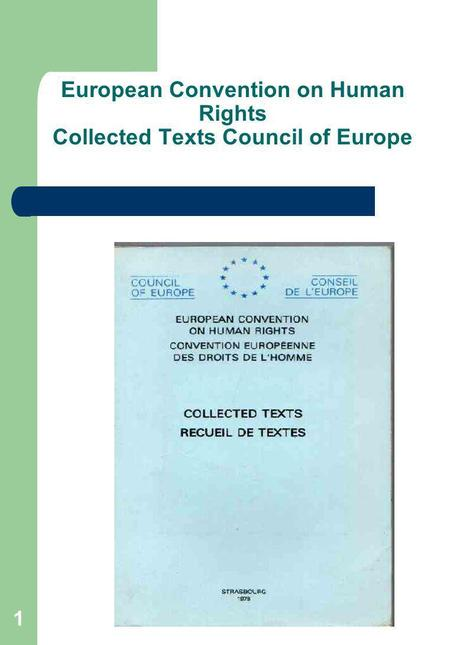 1 European Convention on Human Rights Collected Texts Council of Europe.