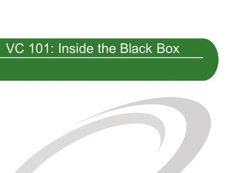 VC 101: Inside the Black Box. (AKA: Christines Quick & Dirty Guide to Venture Capital)