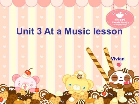 Unit 3 At a Music lesson Vivian. Name Card English name: From: Family: Ability : Vivian Changzhou four people in my family I can ….