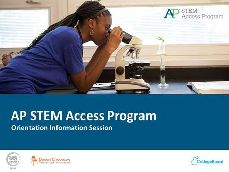 AP STEM Access Program Orientation Information Session.