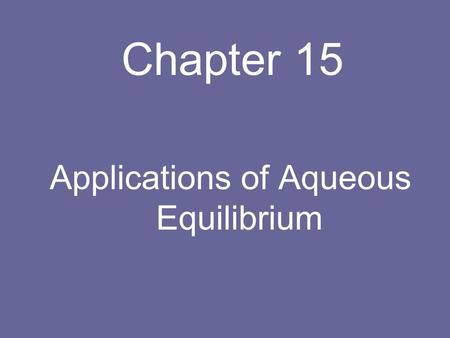 Applications of Aqueous Equilibrium