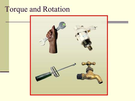 Torque and Rotation.