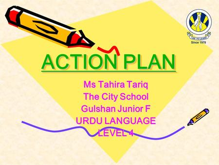 Ms Tahira Tariq The City School Gulshan Junior F URDU LANGUAGE LEVEL 4