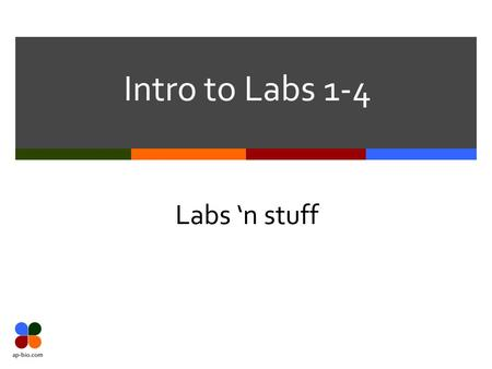 Intro to Labs 1-4 Labs 'n stuff.