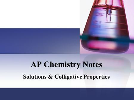 Solutions & Colligative Properties