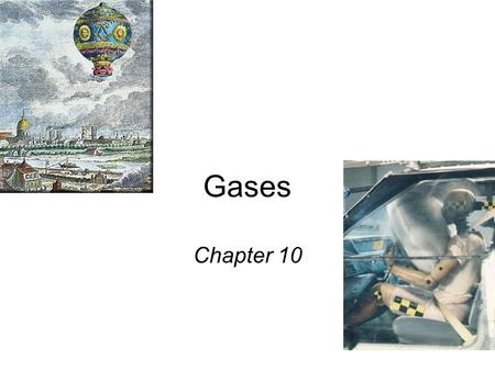 Gases Chapter 10.