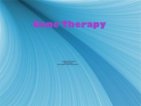 Gene Therapy.