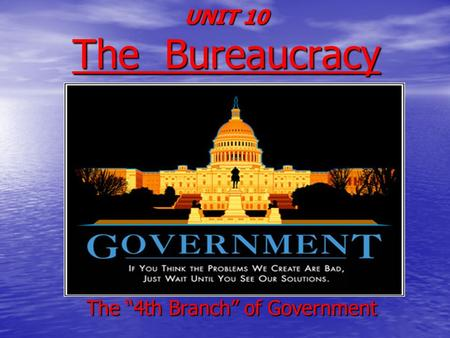 "The ""4th Branch"" of Government"