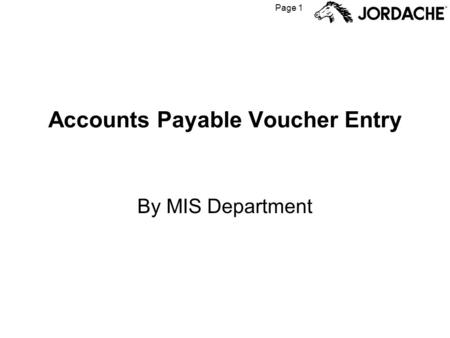 Page 1 Accounts Payable Voucher Entry By MIS Department.