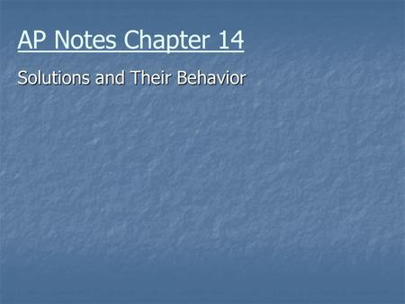 AP Notes Chapter 14 Solutions and Their Behavior.
