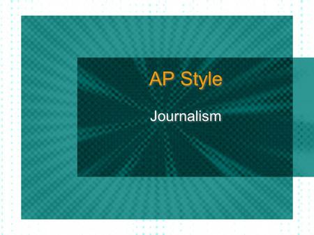 AP Style Journalism. Inverted Style Pyramid AP Style The Associated Press (AP) style is used in newsrooms around America as well as several other countries.