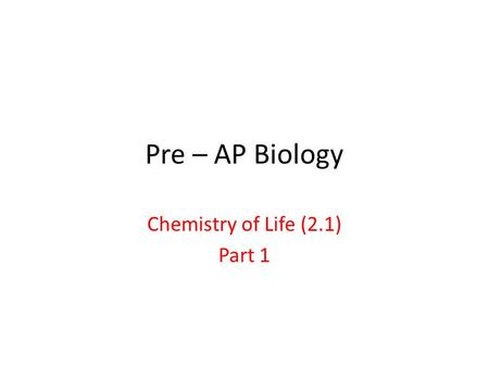 Chemistry of Life (2.1) Part 1