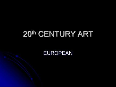 20th CENTURY ART EUROPEAN.