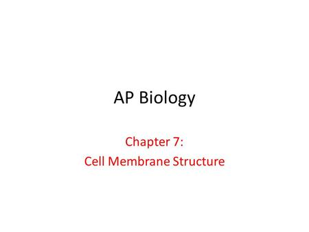 Chapter 7: Cell Membrane Structure